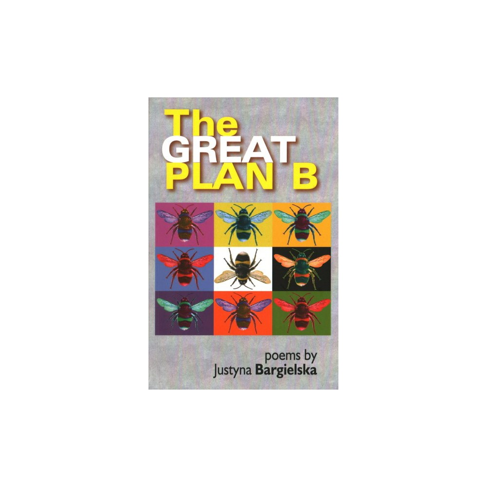 Great Plan B - by Justyna Bargielska (Paperback)