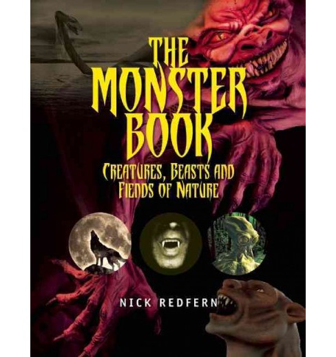 Monster Book : Creatures, Beasts and Fiends of Nature (Paperback) (Nick Redfern) - image 1 of 1