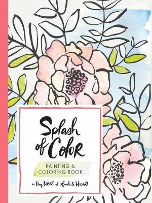 Splash of Color : Painting & Coloring Book (Paperback) (Liz Libre ...