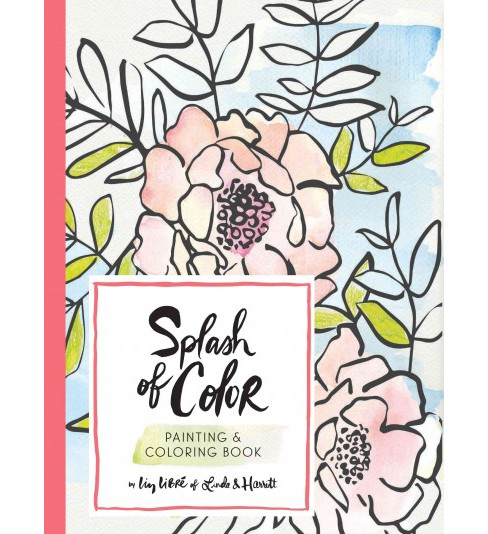 Splash of Color : Painting & Coloring Book (Paperback) (Liz Libre) - image 1 of 1