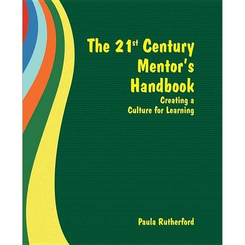 The 21st Century Mentor's Handbook - by  Paula Rutherford (Paperback) - image 1 of 1