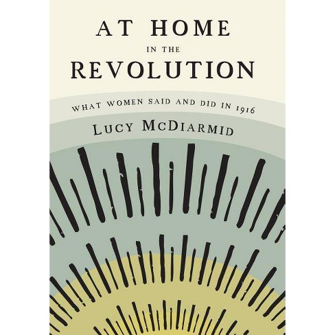 At Home in the Revolution - by  Lucy McDiarmid (Paperback) - image 1 of 1