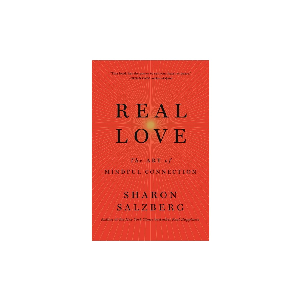 Real Love : The Art of Mindful Connection - Reprint by Sharon Salzberg (Paperback)