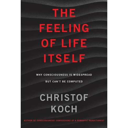 The Feeling of Life Itself - (Mit Press) by  Christof Koch (Hardcover) - image 1 of 1