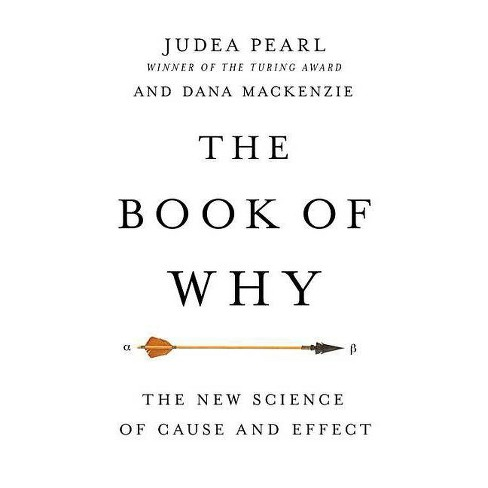 The Book of Why - by  Judea Pearl & Dana MacKenzie (Hardcover) - image 1 of 1