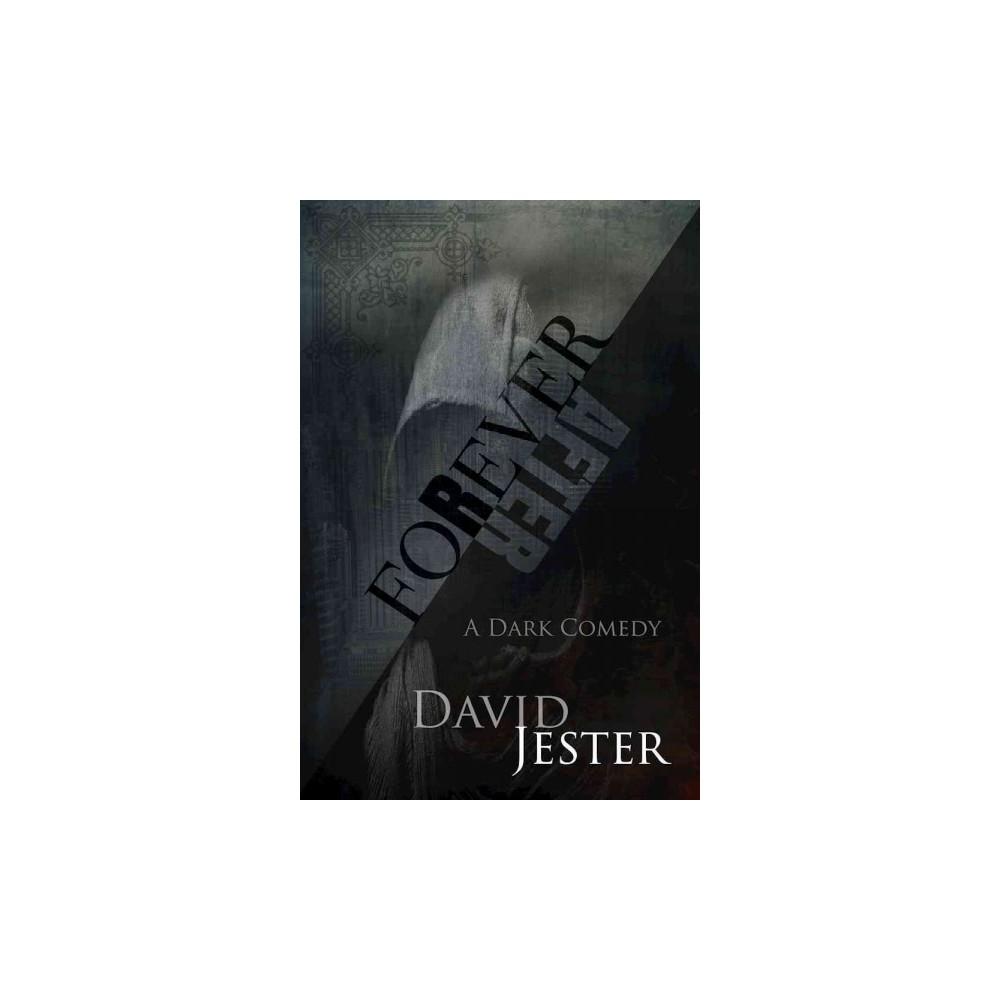 Forever After : A Dark Comedy (Paperback) (David Jester)