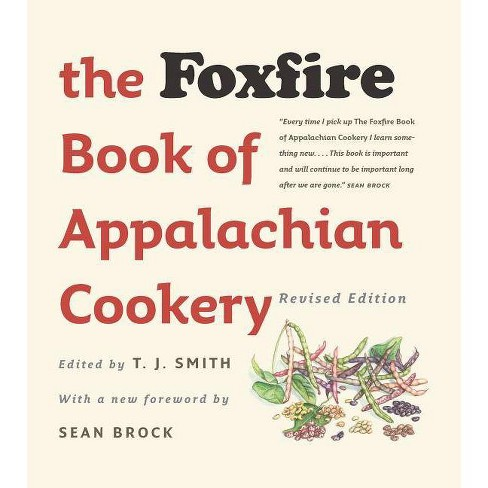 The Foxfire Book of Appalachian Cookery - 2 Edition (Hardcover) - image 1 of 1