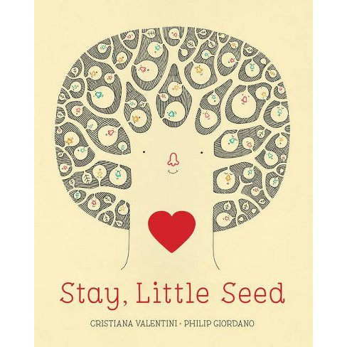 Stay, Little Seed - by  Cristiana Valentini (Hardcover) - image 1 of 1