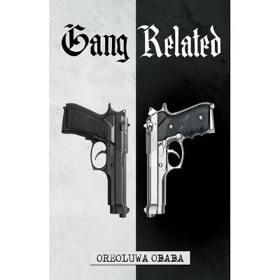 Gang Related - by  Oreoluwa Obaba (Paperback)