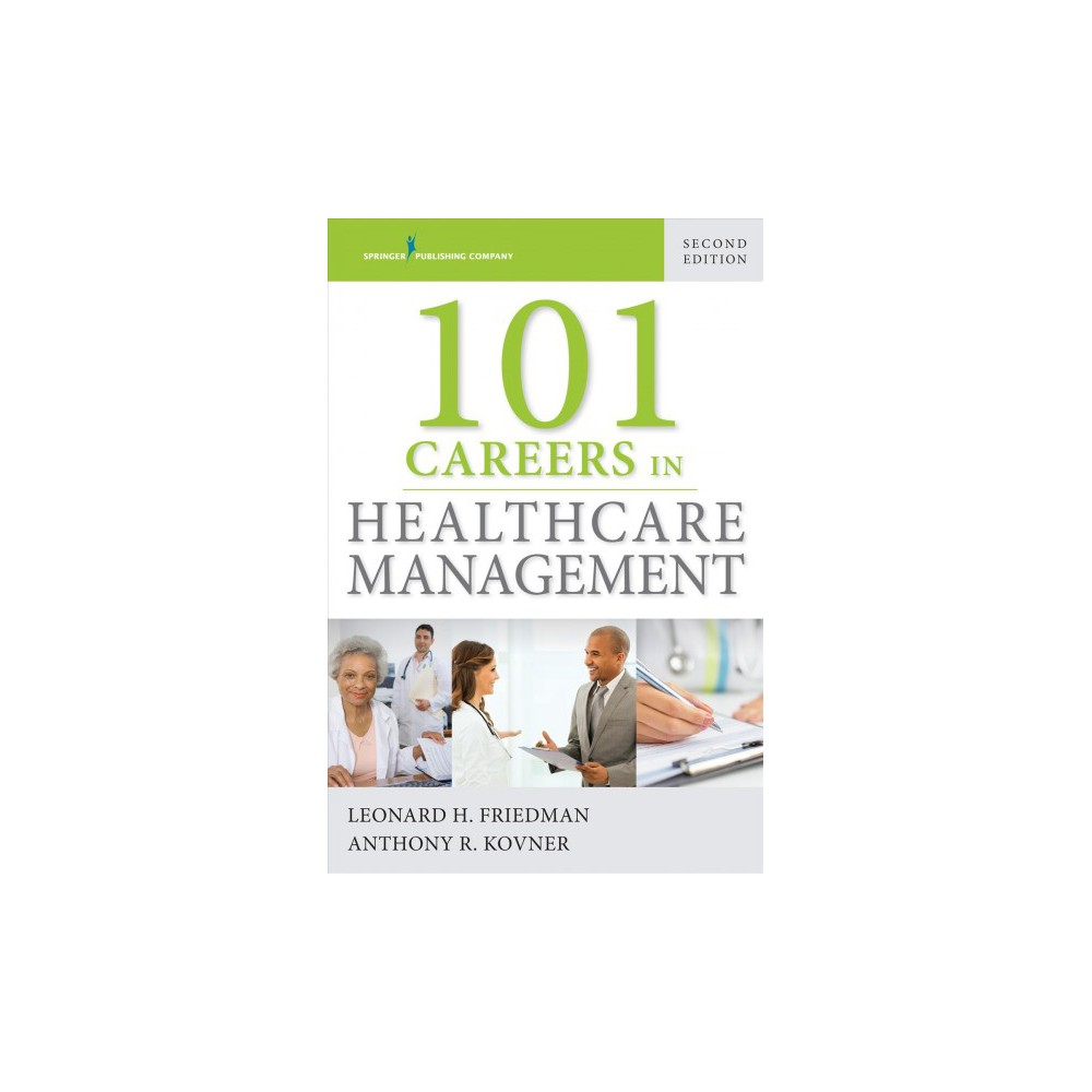 101 Careers in Healthcare Management - (Paperback)