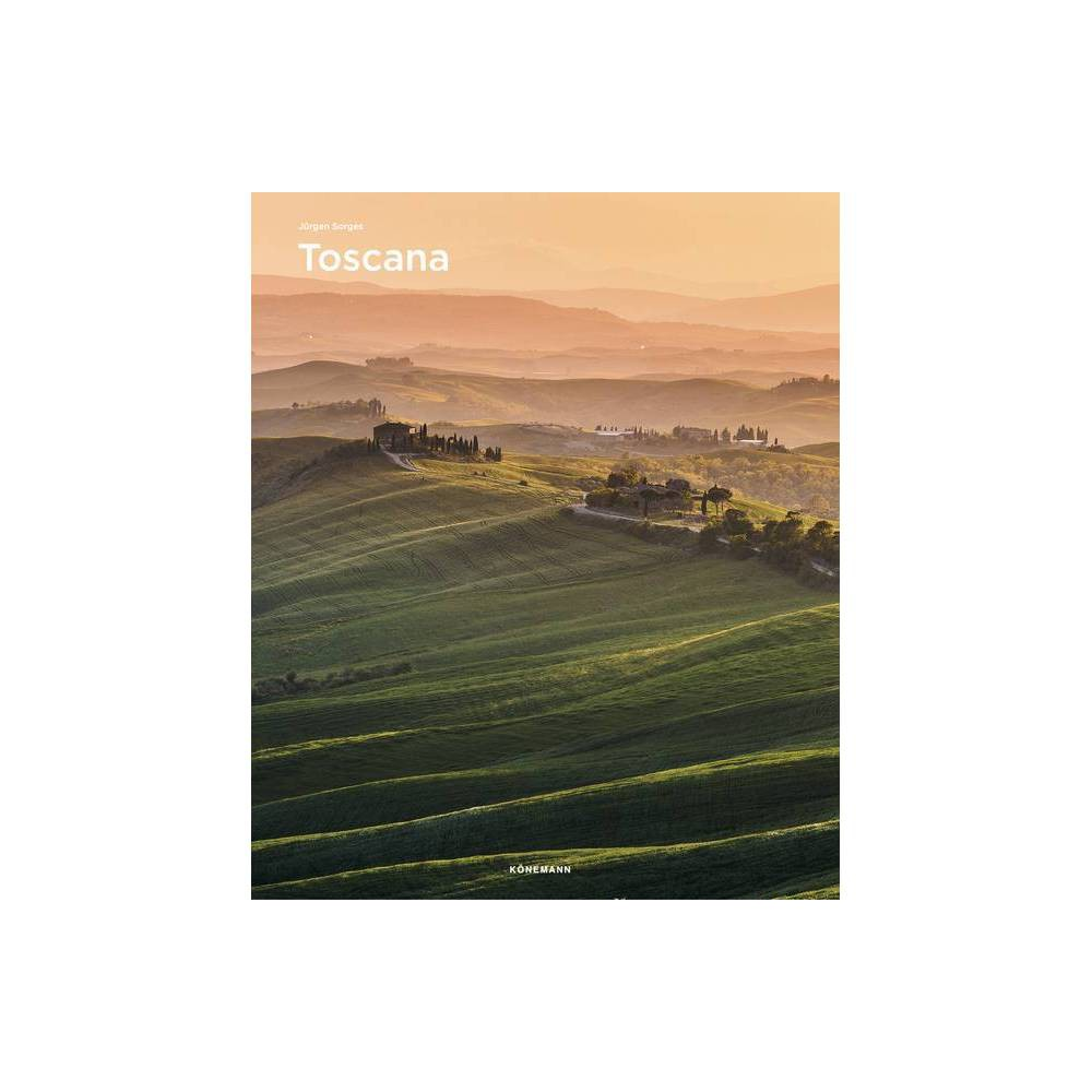 Toscana Spectacular Places By J Rgen Sorges Hardcover