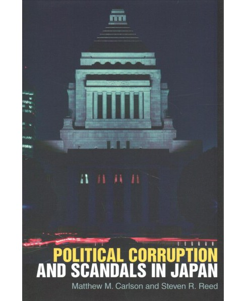 Political Corruption and Scandals in Japan -  by Matthew M. Carlson & Steven R.  Reed (Hardcover) - image 1 of 1
