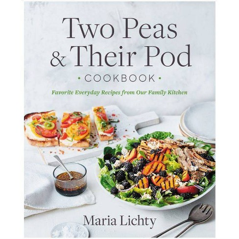 Two Peas & Their Pod Cookbook - by  Maria Lichty (Hardcover) - image 1 of 1