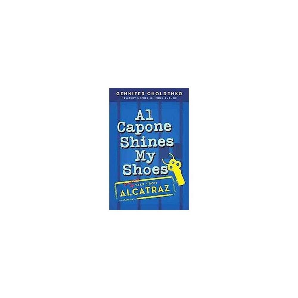 Al Capone Shines My Shoes (Reprint) (Paperback) (Gennifer Choldenko)