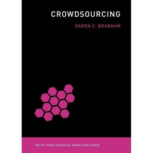 Crowdsourcing - (MIT Press Essential Knowledge) by  Daren C Brabham (Paperback) - image 1 of 1