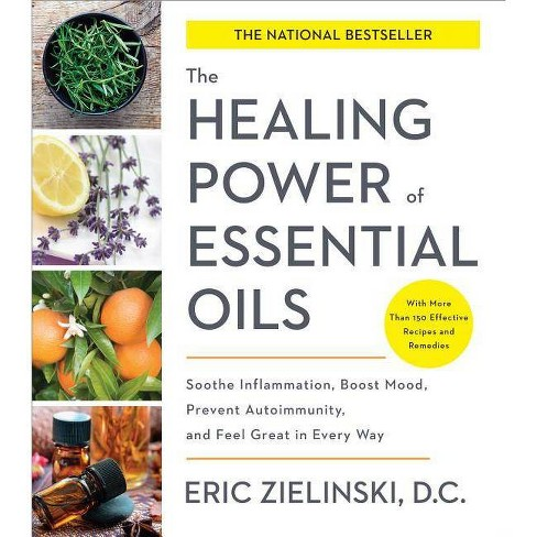 The Healing Power of Essential Oils - by  Eric Zielinski (Paperback) - image 1 of 1