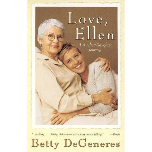 Love, Ellen - by  Betty DeGeneres (Paperback) - image 1 of 1