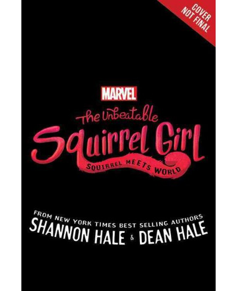 Unbeatable Squirrel Girl Squirrel Meets World (Hardcover) (Shannon Hale & Dean Hale) - image 1 of 1
