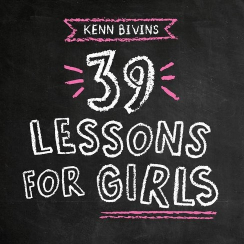 39 Lessons for Girls - by  Kenn Bivins (Paperback) - image 1 of 1