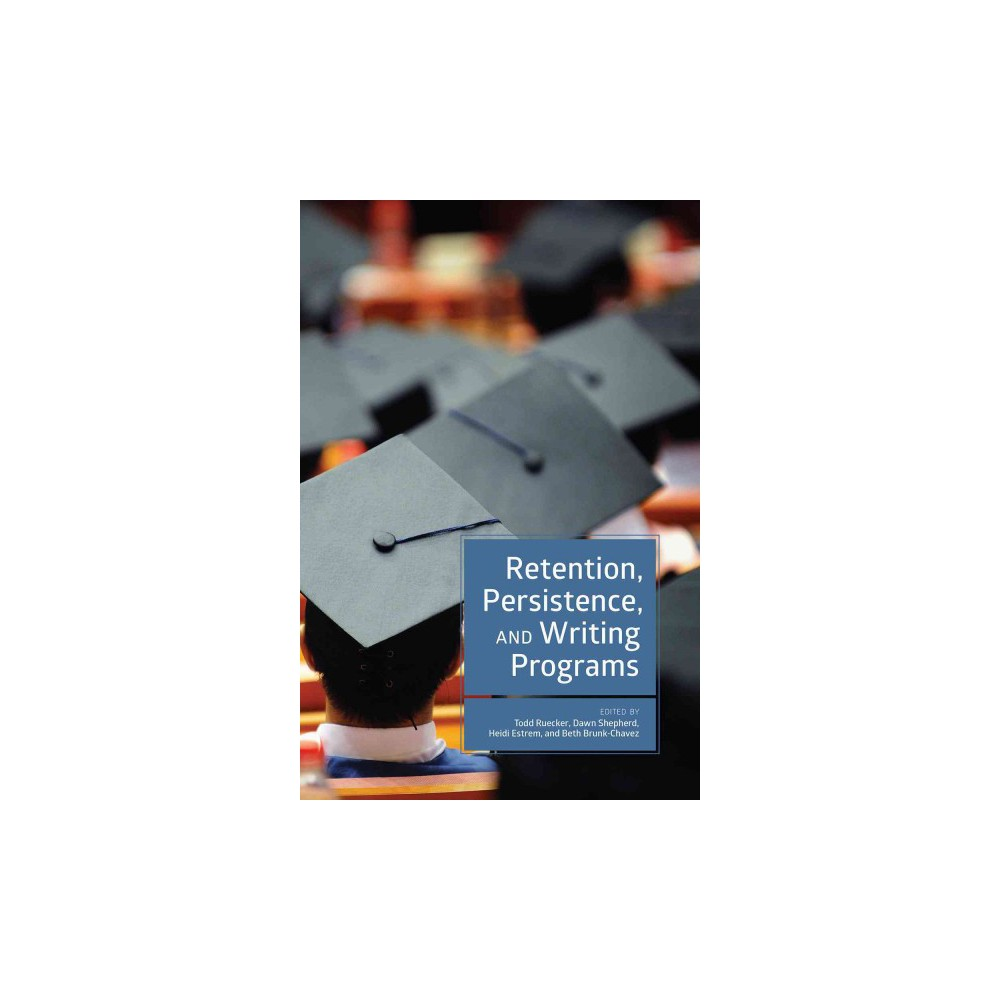 Retention, Persistence, and Writing Programs (Paperback)