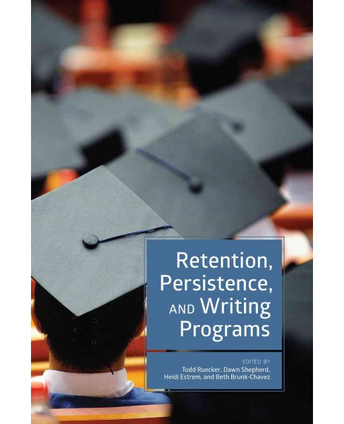 Retention, Persistence, and Writing Programs (Paperback) - image 1 of 1