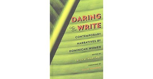 Daring to Write : Contemporary Narratives by Dominican Women (Hardcover) - image 1 of 1