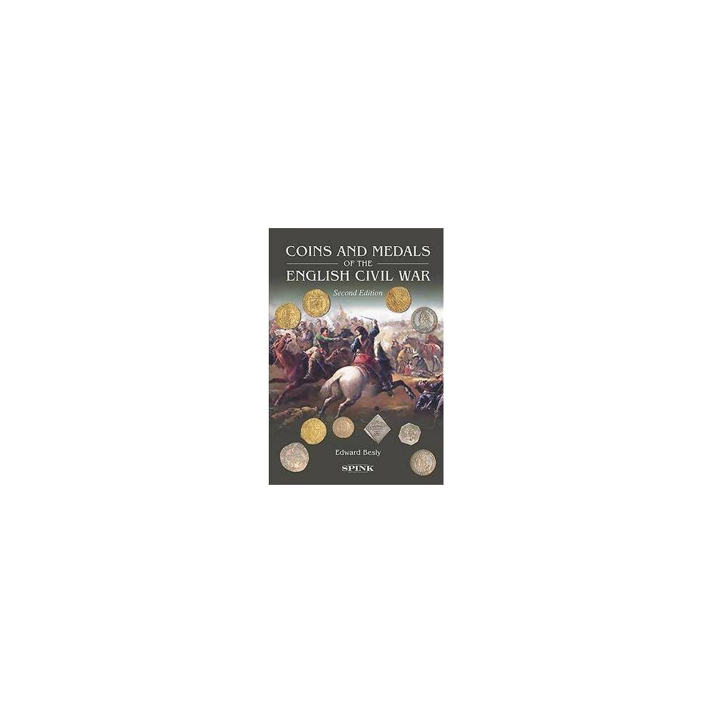 Coins and Medals of the English Civil War - 2 by Edward Besly (Hardcover)