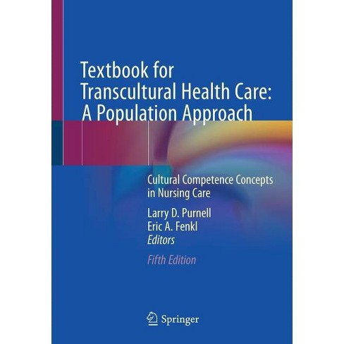 Textbook for Transcultural Health Care: A Population Approach - 5th Edition by  Larry D Purnell & Eric A Fenkl (Paperback) - image 1 of 1