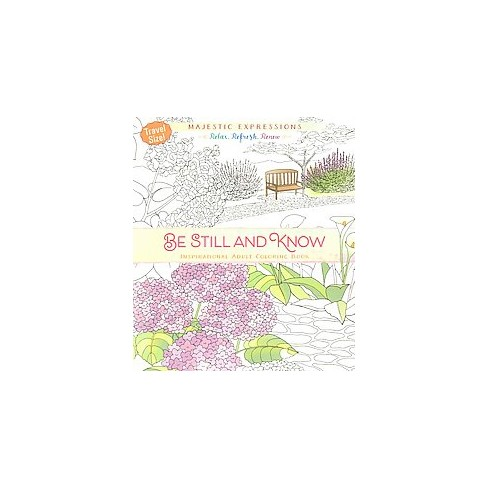 Be Still And Know Adult Coloring Book Inspirational
