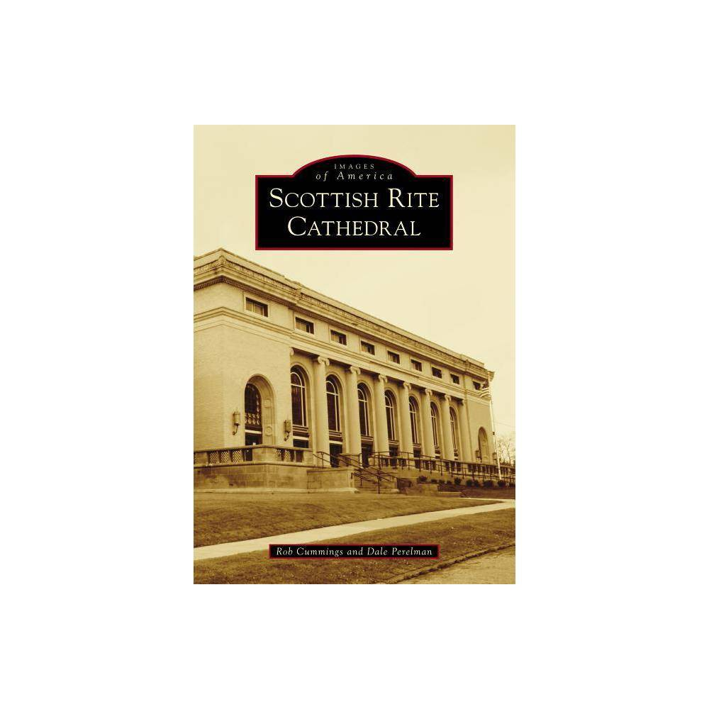 Scottish Rite Cathedral By Rob Cummings Dale Perelman Paperback