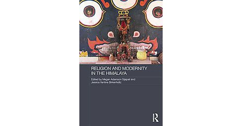 Religion and Modernity in the Himalaya (Hardcover) - image 1 of 1