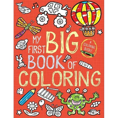 My First Big Book of Coloring - by Little Bee Books (Paperback)