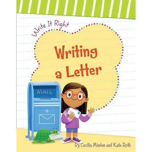 Writing a Letter - (Write It Right) by  Cecilia Minden (Paperback) - image 1 of 1