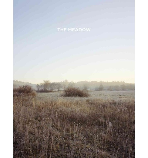 Barbara Bosworth / Margot Anne Kelley : The Meadow (Hardcover) (Margot Anne  Kelley) - image 1 of 1