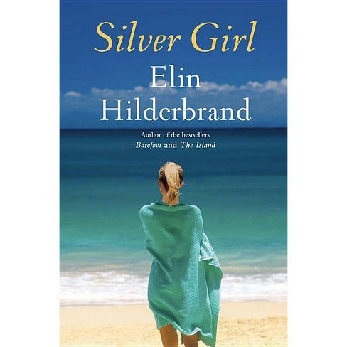 Silver Girl - by  Elin Hilderbrand (Hardcover) - image 1 of 1