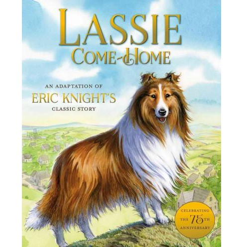 Lassie Come-Home : An Adaptation of Eric Knight's Classic Story (School And Library) (Susan Hill) - image 1 of 1