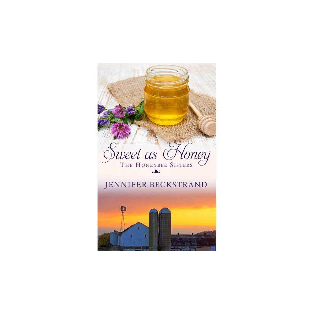 Sweet As Honey (Large Print) (Paperback) (Jennifer Beckstrand)