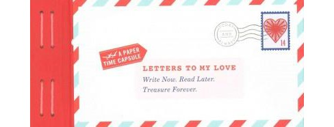 Letters to My Love : Write Now. Read Later. Treasure Forever. (Stationery) - image 1 of 1