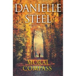 Moral Compass - by  Danielle Steel (Hardcover)