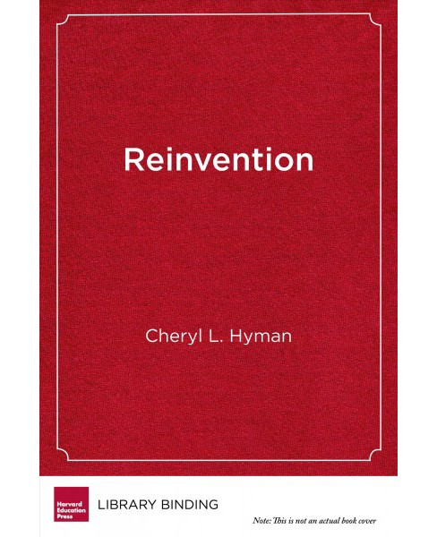 Reinvention : The Promise and Challenge of Transforming a Community College System -  (Hardcover) - image 1 of 1