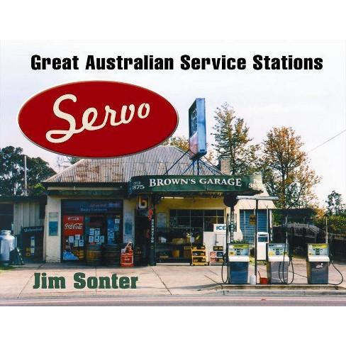 Servo: Great Australian Service Stations - by  Jim Sonter (Paperback) - image 1 of 1