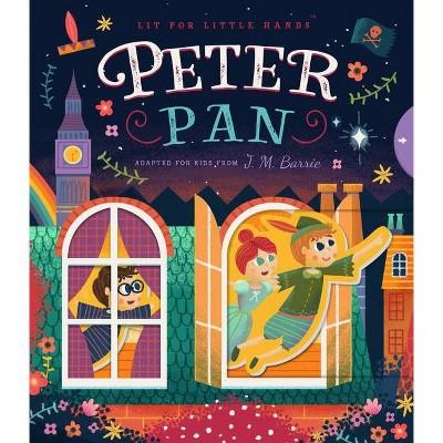 Lit for Little Hands: Peter Pan, 3 - by  Brooke Jorden (Board Book)