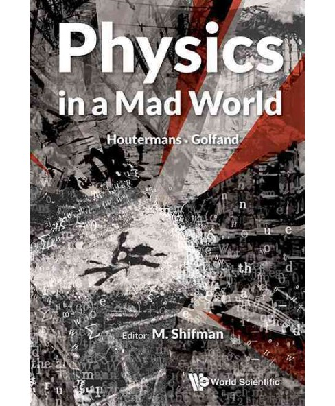 Physics in a Mad World : Houtermans / Golfand (Paperback) - image 1 of 1