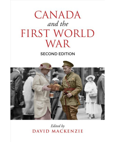 Canada and the First World War : Essays in Honour of Robert Craig Brown -  (Paperback) - image 1 of 1
