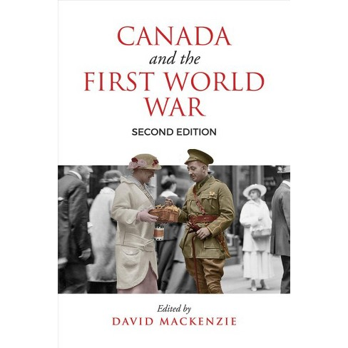 Canada And The First World War  Essays In Honour Of Robert Craig  About This Item