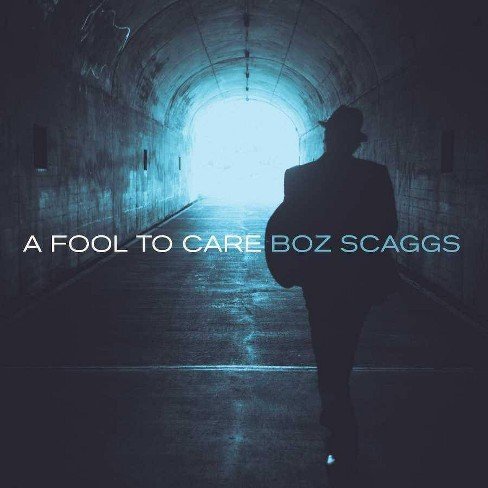 Boz Scaggs - A Fool to Care (CD) - image 1 of 2
