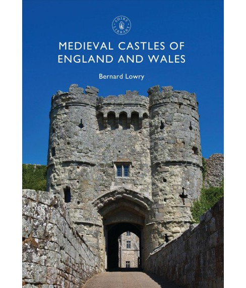 Medieval Castles of England and Wales -  (Shire Library) by Bernard Lowry (Paperback) - image 1 of 1
