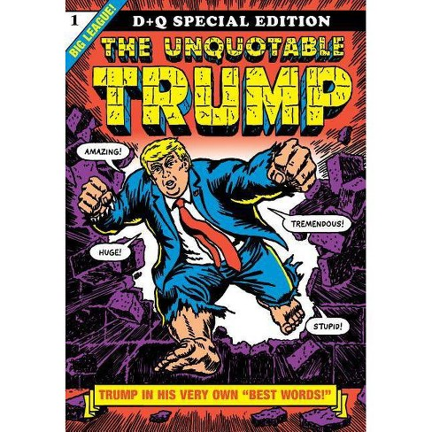 The Unquotable Trump - by  R Sikoryak (Paperback) - image 1 of 1