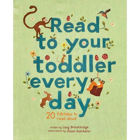 Read to Your Toddler Every Day - by  Lucy Brownridge (Hardcover) - image 1 of 1