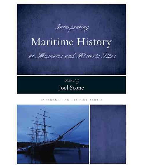 Interpreting Maritime History at Museums and Historic Sites (Paperback) - image 1 of 1